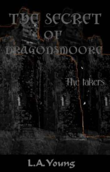 The Secrets of Dragonsmoore: The Takers.