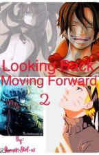 One Piece / Naruto FF: Looking Back Moving Forward 2 by Gamer-Girl-x3