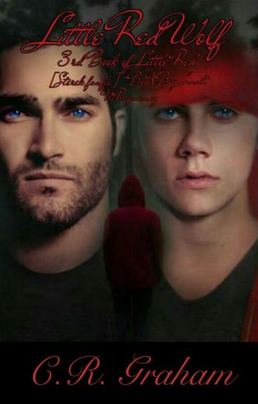 Little Red Wolf (Book Three of the Little Red Series) *SMUT* {BoyXBoy}