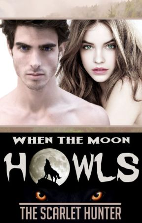 When the moon howls by The_Scarlet_Hunter
