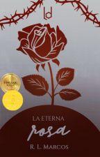 Eternal Rose 《Editando》#PremiosDragons #POceanDreams by entrepajarosyletras