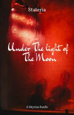 (A Skyrim Fanfiction) Under the light of the Moon by Stateria