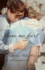 Make Me Hurt || Nouis Horanson by LudovicoVitaMia