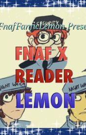Fnaf x reader lemon wattpad