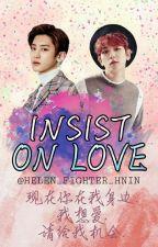 Insist On Love [ChanBaek/BaekYeol] Yaoi MYANMAR by Helen_Fighter_Hnin