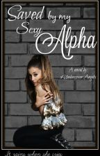 Saved by my Sexy Alpha *Book 2* by xUndercover_Angelx