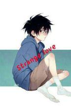 Strange Love(Hiro Hamada X Reader) by anddyys