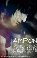 AMPON AKO? made by: aciamaj98 and iChanSabadisto by Mai_PJO