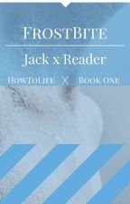 FrostBite(Jack Frost x Reader) by HowToLife