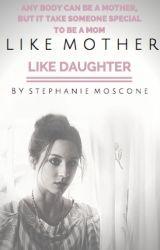 Like Mother Like Daughter by dirteedamsel