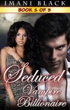 Seduced by the Vampire Billionaire - Book 1 by SFBuzz-Press