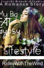 My Big Fat Gypsy Lifestyle by RidesWithTheWind