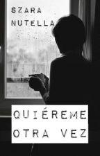Quiéreme Otra Vez by SzaraNutella