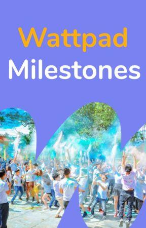 Wattpad Milestones by Ambassadors