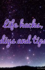 Life hacks, DIYs, and Tips by thathetalianpuppycat