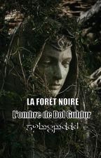 La Forêt Noire : l'ombre de Dol Guldur by gallica