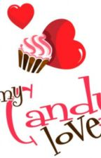 My Candy Love x Readers! (Open!) by Senpai_Fanfic