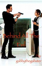 Behind all the evil- A Skyeward Fanfic by gabbythegabster