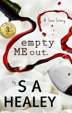 Empty Me Out (The Liquid Series, #1) by sahealey