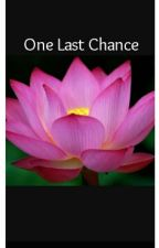 one last chance by GenesisVelazquez23