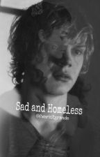 Sad and Homeless by fwerkitgrande
