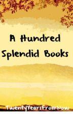 A Hundred Splendid Books by despiirited