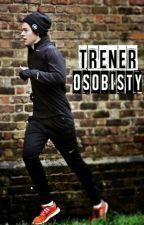 Trener osobisty // h.s. ✔ by xandraxx