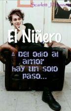 El Niñero (Michael Clifford y tu) by ScarlettJBennett
