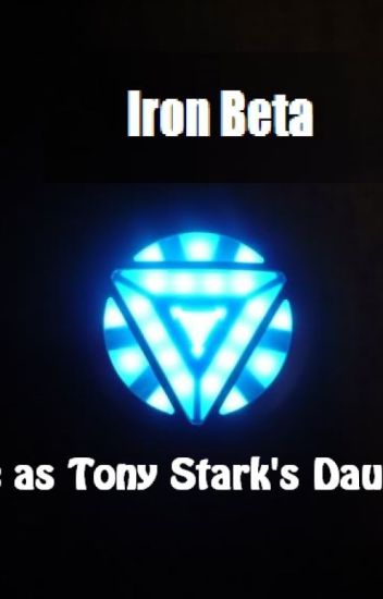 Iron Beta: Life as Tony Stark's Daughter