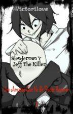 Slenderman y Jeff The Killer: Una Amistad Que No Se Puede Separar by victorilove