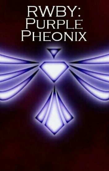 RWBY: Purple Pheonix