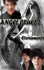 Angel Cruel 2  (Freddy Leyva y tu) by SoleeBooks