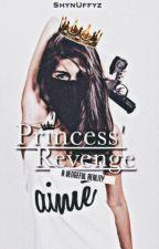Princess' Revenge by ShynUffyz