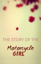 The Story of the Motorcycle Girl by LiddySykes