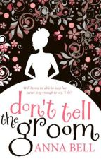 Don't Tell the Groom by AnnaBell_Writes
