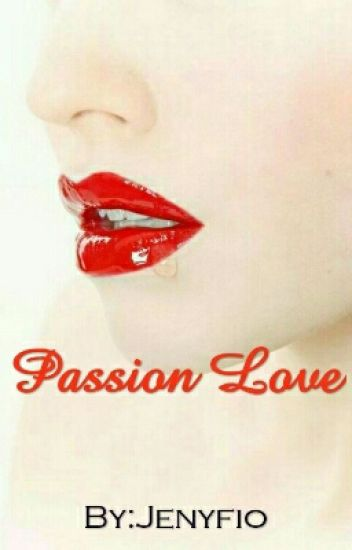 Passion Love