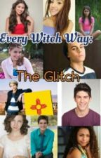 Every Witch Way :  The glitch by Everest_Creed
