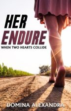 Her Endure by DominaAlexandra