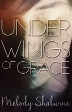 Under Wings of Grace (Discontinued) by MelodyHall