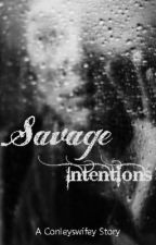 Savage Intentions (2nd in Savage Series) by conleyswifey