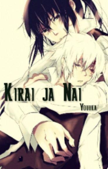 Kirai ja Nai (Yullen - Yaoi)