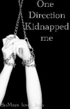 One Direction Kidnapped me?! by Maya_loves_larry