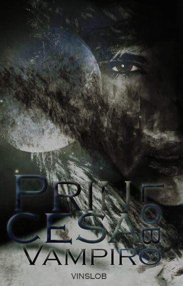 Princesa Lobo/ Princesa Vampiro [Editando]