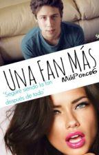 Una Fan Más (AlexxxStrcci) by MiliPonce6