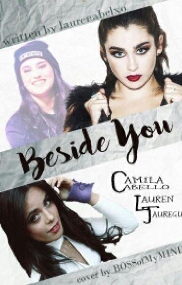 Beside You [Camren- G!P]