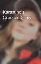 Karasuno's Crooked Crow by unaskedolive7
