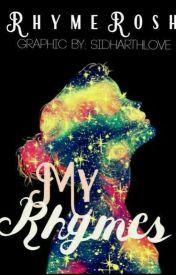 My Rhymes! #Wattys 2016 by RhymeRosh