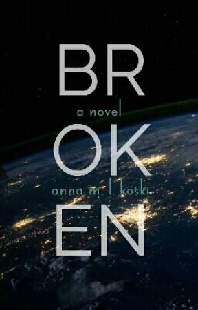 The Broken One (TO BE PUBLISHED) by AMLKoski