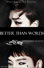 Better than words. (Yaoi/Gay) [BTS] © by -Keisuke-