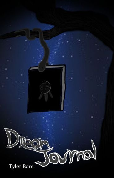 Dream Journal by TylerBare98